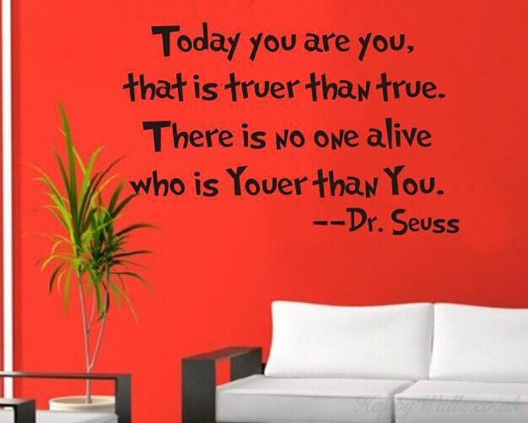 Today You Are You Dr Seuss Quotes Wall Decal Part 96