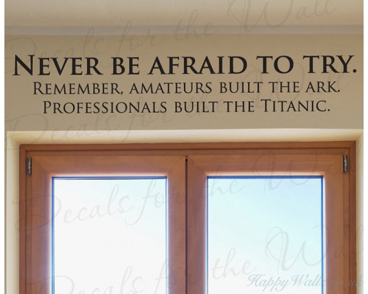 Never Be Afraid Try & Never Be Afraid Try Professionals Built Titanic Funny Office ...