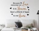 Because someone we love is in heaven, there is a little bit of heaven in our home wall decal