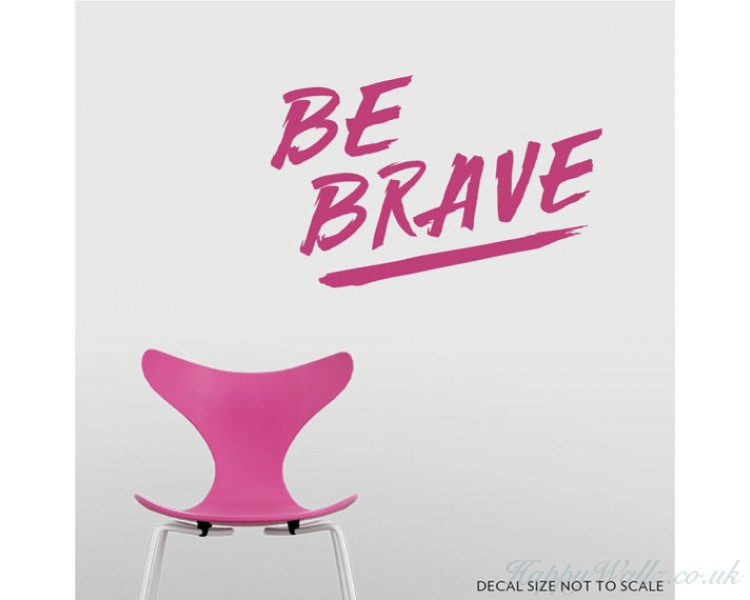Be Brave Wall Decal - Inspirational Wall Quote, Living Room Wall ...