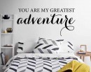 You are my greatest adventure-Love wall quotes