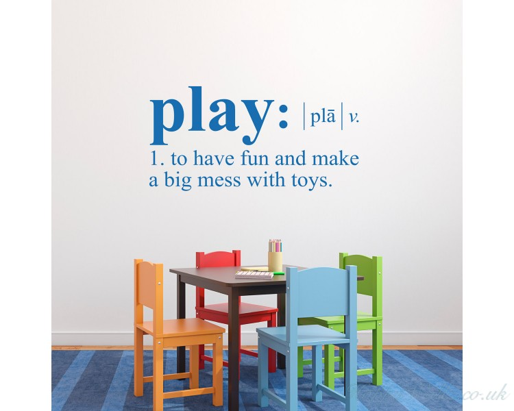 Play- to have fun and make a big mess with toys