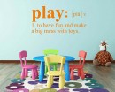 Play- to have fun and make a big mess with toys-Dictionary definition decal for playroom