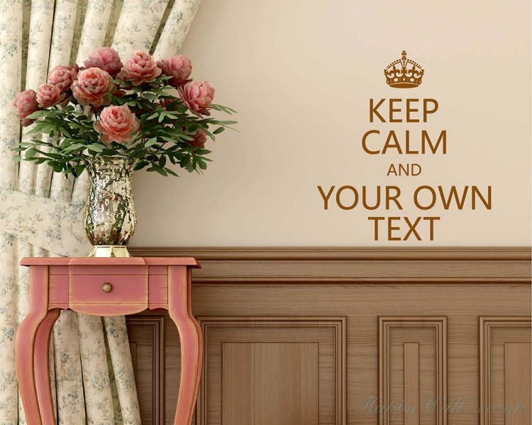 Keep Calm and Customise Your Own Text