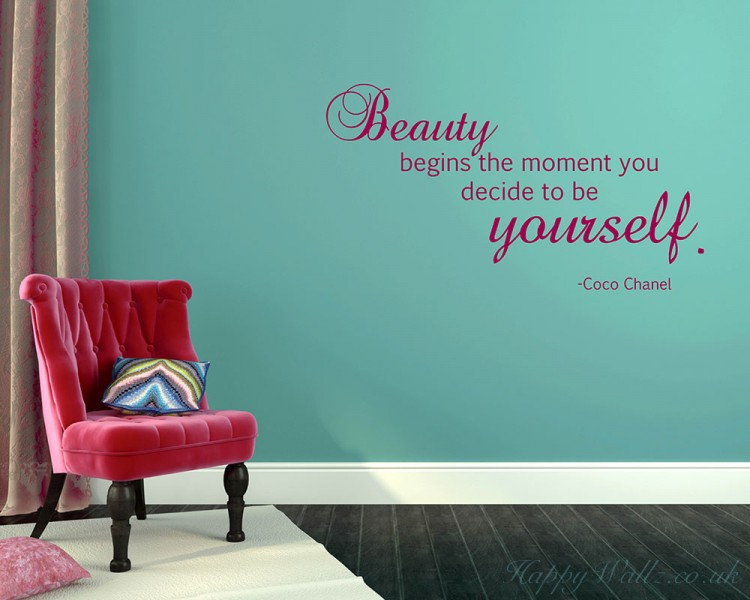 Beauty begins the moment you decide to be yourself -- Coco Chanel.