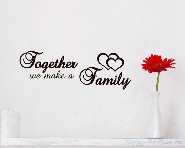 Together We Make A Family Quotes Wall Art Stickers