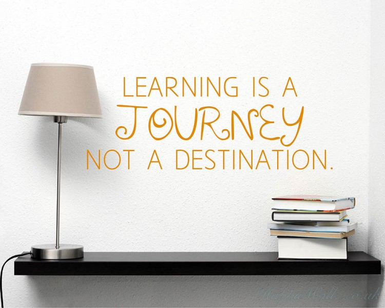 Learning is a journey, not a destination Quotes