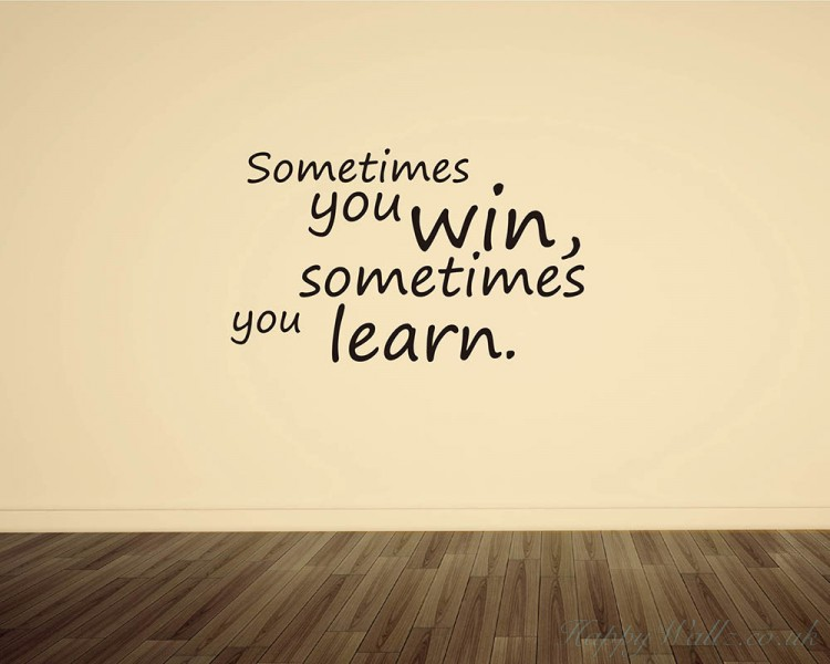 Sometimes You Win Quotes Wall Art Stickers