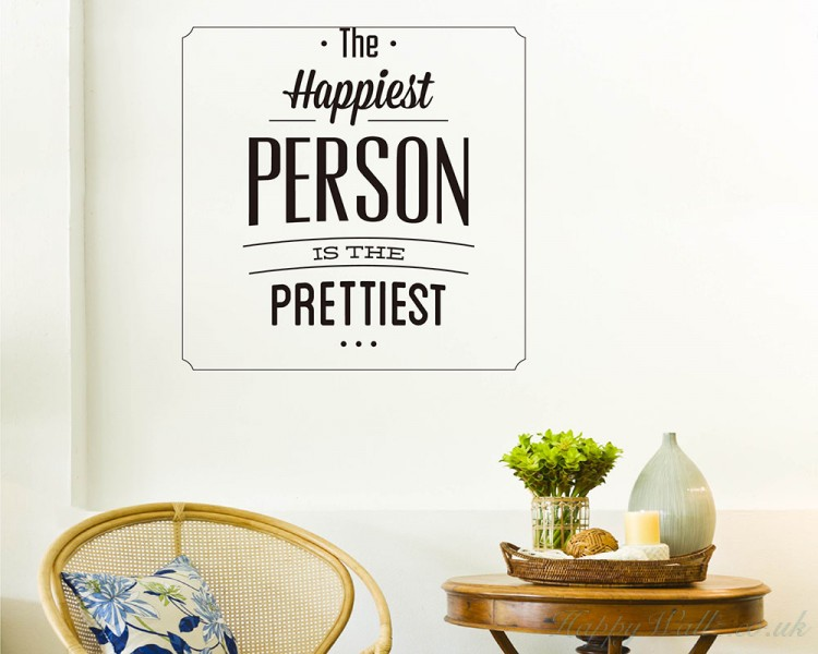 The Happiest Person Is The Prettiest. The Happiest Person Quotes Wall Art  Stickers