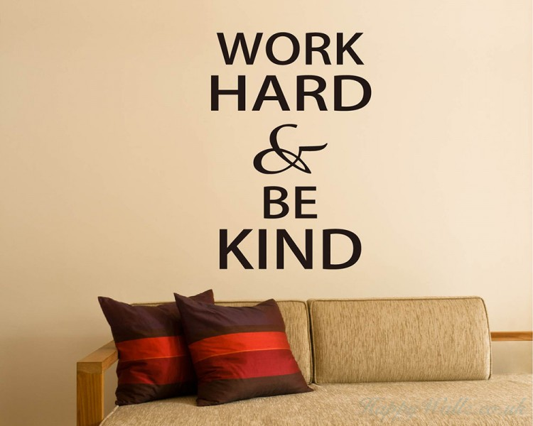 Work Hard & Be Kind Quotes Wall Art Stickers